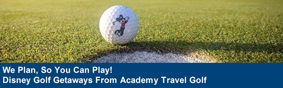 Academy Travel is a Diamond Earmarked Travel Agency - Plan you Disney Golf Getaway with Academy Travel